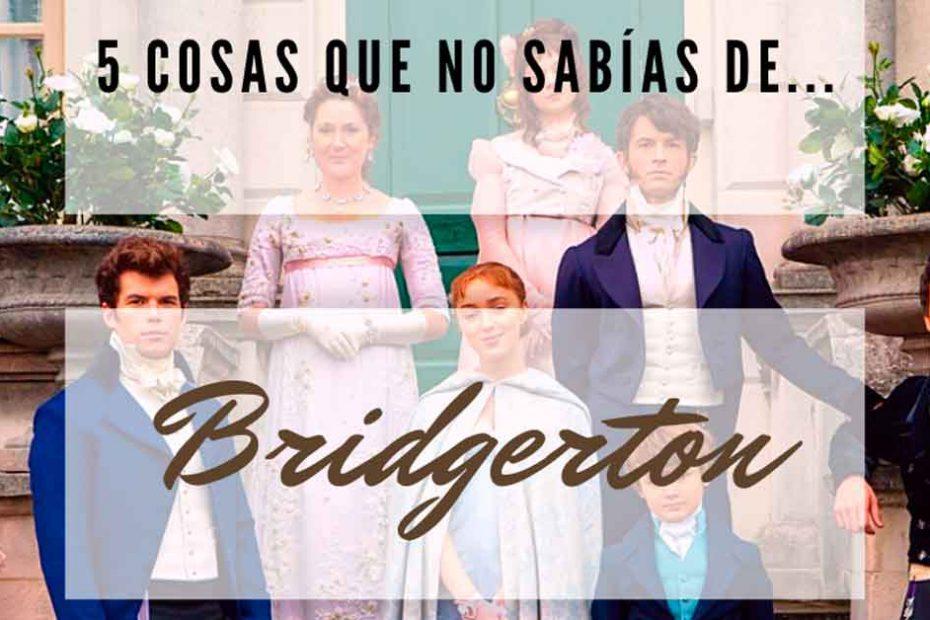 5 hechos de la era de los Bridgerton que no conocías