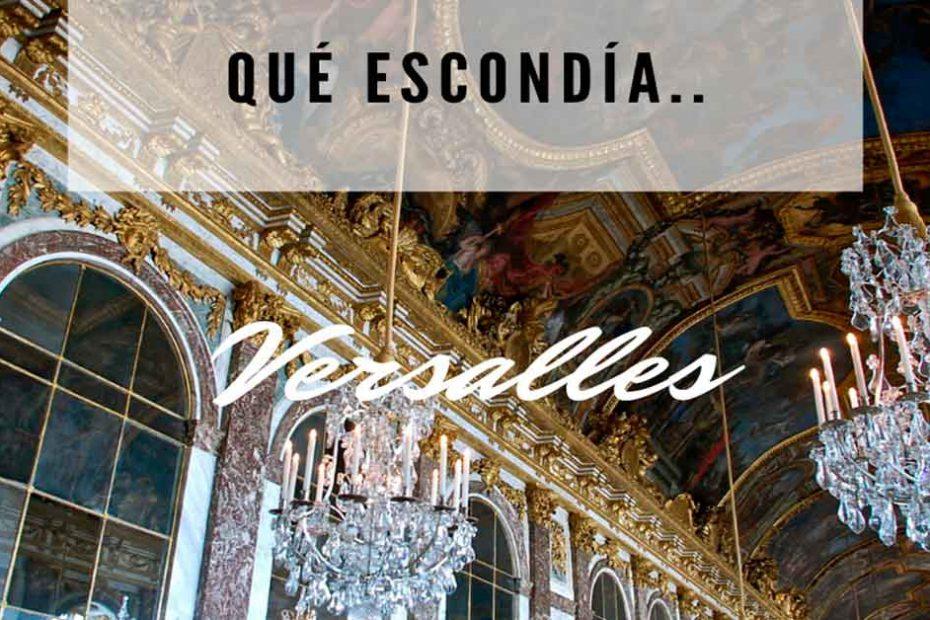 Que escondía… Versalles